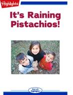 It's Raining Pistachios!