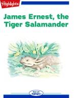 James Ernest, the Tiger Salamander