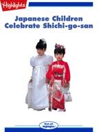 Japanese Children Celebrate Shichi-go-san