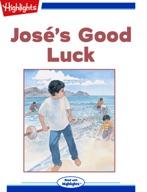 Jose's Good Luck