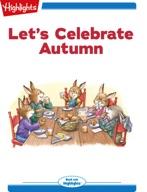 Let's Celebrate Autumn
