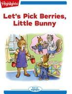 Let's Pick Berries, Little Bunny
