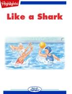 Like a Shark