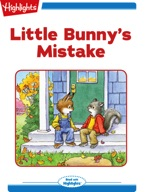 Little Bunny's Mistake