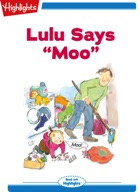 """Lulu Says """"Moo"""""""