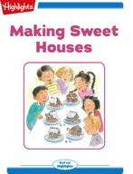 Making Sweet Houses