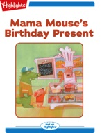 Mama Mouse's Birthday Present