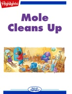 Mole Cleans Up
