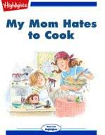 My Mom Hates to Cook