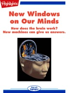 New Windows on Our Minds