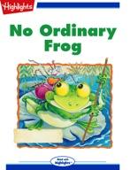 No Ordinary Frog