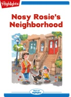 Nosy Rosie's Neighborhood