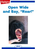 Open Wide and Say Roar