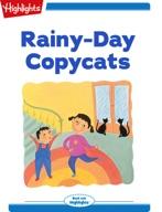 Rainy-Day Copycats