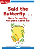 Said the Butterfly…