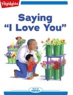"Saying ""I Love You"""