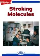 Stroking Molecules
