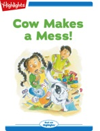 Tex and Indi: Cow Makes a Mess