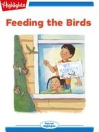 Tex and Indi: Feeding the Birds