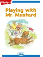 Tex and Indi: Playing with Mr. Mustard