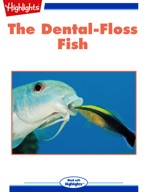 The Dental-Floss Fish