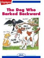 The Dog Who Barked Backward