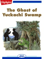 The Ghost of Yuckachi Swamp