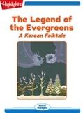 The Legend of the Evergreens A Korean Folktale