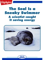 The Seal Is a Sneaky Swimmer