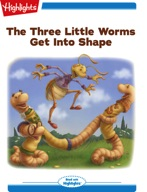 The Three Little Worms Get Into Shape