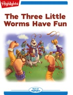 The Three Little Worms Have Fun