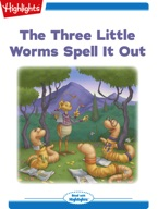 The Three Little Worms Spell It Out