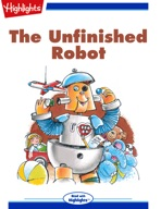 The Unfinished Robot