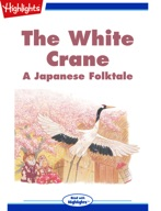 The White Crane: A Japanese Folktale