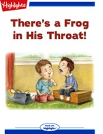 There's a Frog in His Throat!