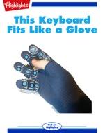 This Keyboard Fits Like a Glove