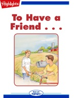 To Have a Friend...