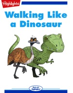 Walking Like a Dinosaur