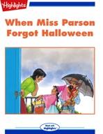 When Miss Parson Forgot Halloween