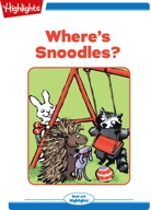 Where's Snoodles?