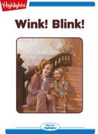 Wink! Blink!
