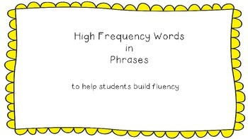 HFW in Phrases......to help build fluency