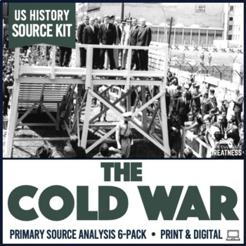 Cold War Primary Source Document Analysis Activity 6-Pack