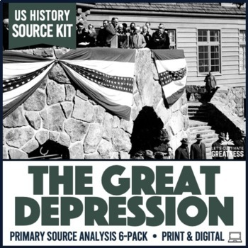 Great Depression Primary Source Document Analysis Activity 6-Pack