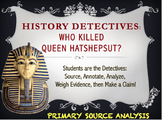 HISTORY DETECTIVE:  Death of Egyptian Queen Hatshepsut- Primary Source Analysis