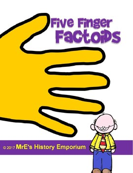 "HISTORY    ""Five Finger Factoids"""