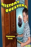 HISTORY QUESTERS Colonies Trek- a historical  time traveli