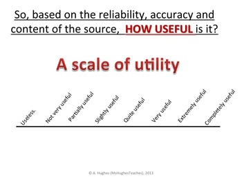 HISTORY SKILL: Assessing evidence. Reliability, Accuracy and Utility