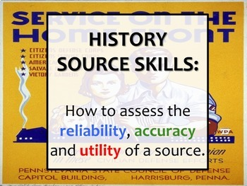 HISTORY SKILL: Assessing evidence. Reliability, Accuracy a