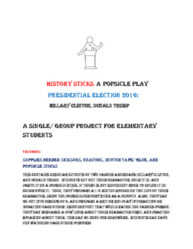 HISTORY STICKS: PRESIDENTIAL ELECTION 2016: A POPSICAL STICK PUPPET PLAY